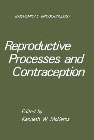 Reproductive Processes and Contraception, Kenneth W. Mckerns