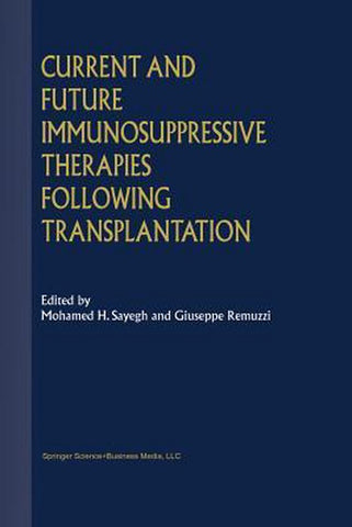 Current and Future Immunosuppressive Therapies Following Transplantation, Springer