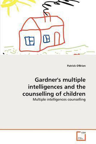 Gardner's multiple intelligences and the counselling of children, Patrick Obrien