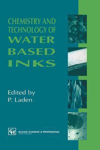 Chemistry and Technology of Water Based Inks, Springer