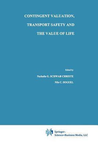 Contingent Valuation, Transport Safety and the Value of Life, Nathalie G. Schwab Christe