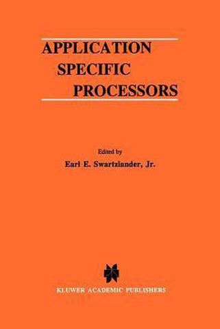 Application Specific Processors, Springer-Verlag New York Inc.