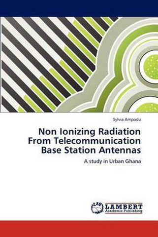 Non Ionizing Radiation from Telecommunication Base Station Antennas, Sylvia Ampadu