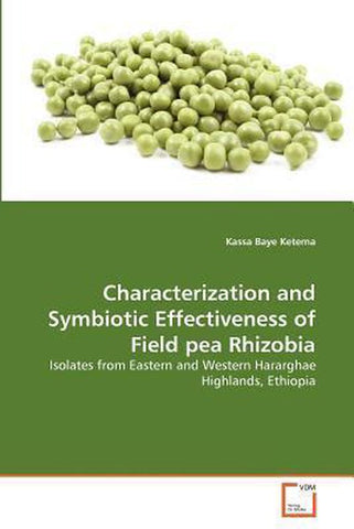 Characterization and Symbiotic Effectiveness of Field Pea Rhizobia, Kassa Baye Ketema