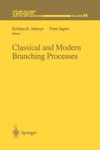 Classical and Modern Branching Processes, Krishna B. Athreya