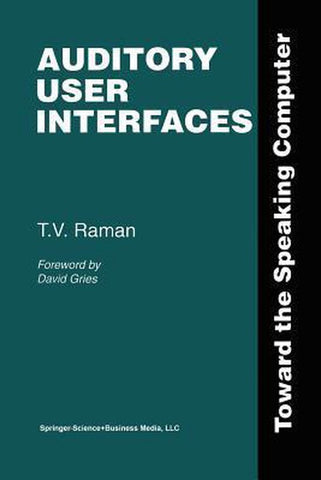 Auditory User Interfaces, T.V. Raman