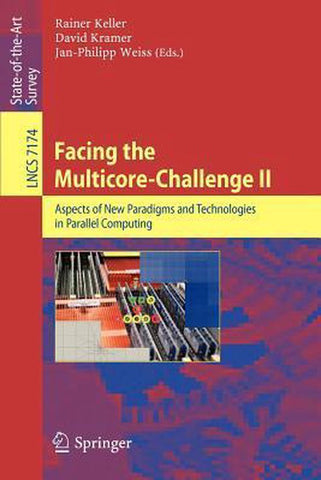 Facing the Multicore-Challenge II, Springer