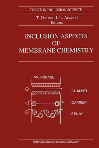 Inclusion Aspects of Membrane Chemistry, Jerry L. Atwood