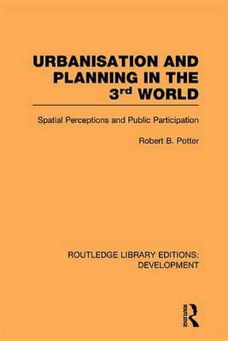 Urbanisation and Planning in the Third World, Robert Potter