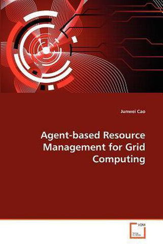 Agent-Based Resource Management for Grid Computing, Junwei Cao