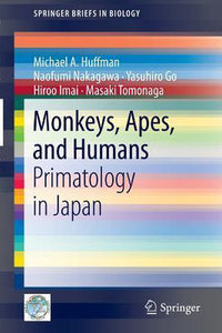Monkeys, Apes, and Humans, Michael A. Huffman