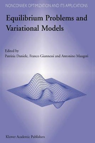 Equilibrium Problems and Variational Models, Springer-Verlag New York Inc.