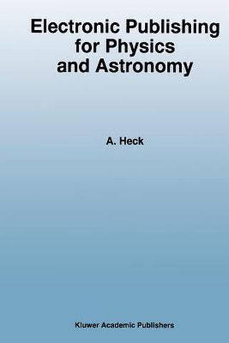 Electronic Publishing for Physics and Astronomy, Andre Heck