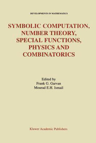 Symbolic Computation, Number Theory, Special Functions, Physics and Combinatorics, Springer-Verlag New York Inc.