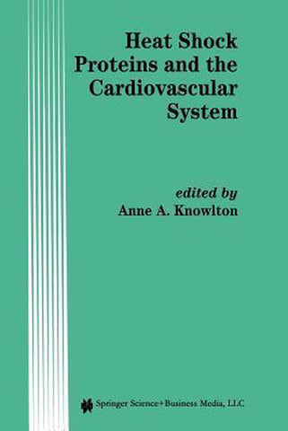 Heat Shock Proteins and the Cardiovascular System, Springer-Verlag New York Inc.