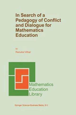 In Search of a Pedagogy of Conflict and Dialogue for Mathematics Education, Renuka Vithal