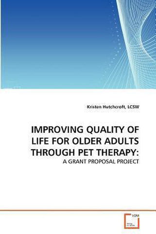 Improving Quality of Life for Older Adults Through Pet Therapy, Lcsw Kristen Hutchcroft