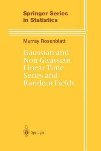 Gaussian and Non-Gaussian Linear Time Series and Random Fields, Murray Rosenblatt
