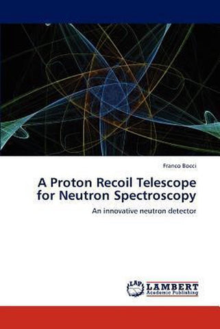 A Proton Recoil Telescope for Neutron Spectroscopy, Franco Bocci