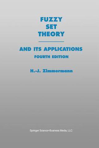 Fuzzy Set Theory-and Its Applications, Hans-Jürgen Zimmermann
