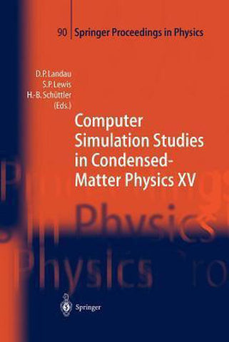 Computer Simulation Studies in Condensed-Matter Physics XV, David P. Landau