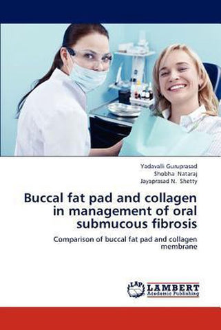 Buccal Fat Pad and Collagen in Management of Oral Submucous Fibrosis, Yadavalli Guruprasad