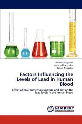 Factors Influencing the Levels of Lead in Human Blood, Richard Mogwasi