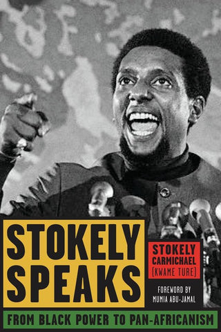 Stokely Speaks, Stokely Carmichael, (Kwame Ture)