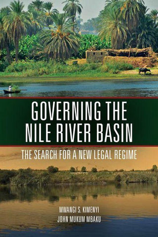 Governing the Nile River Basin, John Mbaku