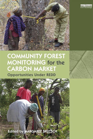 Community Forest Monitoring for the Carbon Market, Margaret Skutsch
