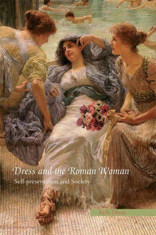 Dress and the Roman Woman, Kelly Olson