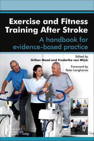 Exercise and Fitness Training After Stroke, Gillian E Mead, Mb Bchir, Ma, Md, Frcp