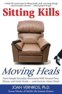 Sitting Kills, Moving Heals, Joan Vernikos