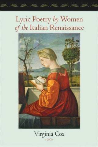 Lyric Poetry by Women of the Italian Renaissance, Virginia Cox