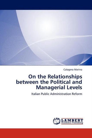 On the Relationships Between the Political and Managerial Levels, Calogero Marino
