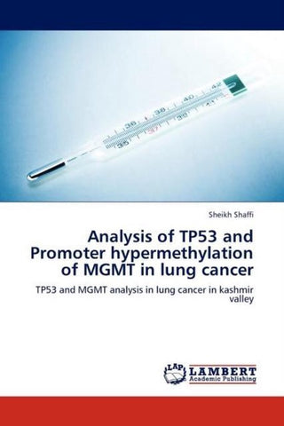 Analysis of Tp53 and Promoter Hypermethylation of Mgmt in Lung Cancer, Sheikh Shaffi