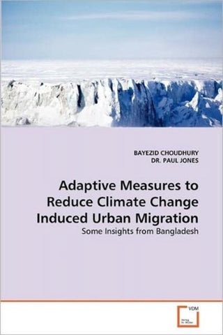 Adaptive Measures to Reduce Climate Change Induced Urban Migration, Bayezid Choudhury