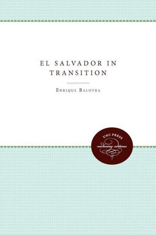 El Salvador in Transition, Enrique A. Baloyra