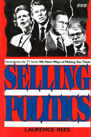 Selling Politics, Laurence Rees