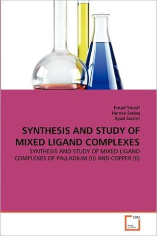 Synthesis and Study of Mixed Ligand Complexes, Emad Yousif