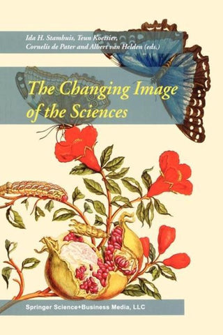 The Changing Image of the Sciences, Ida H. Stamhuis