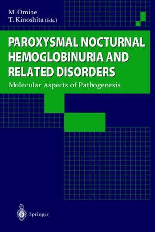 Paroxysmal Nocturnal Hemoglobinuria and Related Disorders, M. Omine