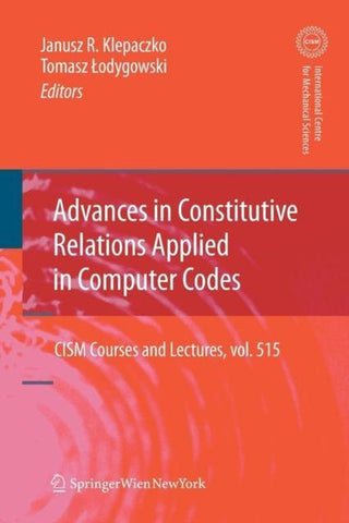 Advances in Constitutive Relations Applied in Computer Codes, Springer Verlag Gmbh