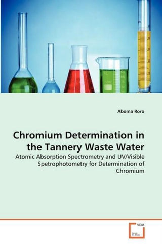 Chromium Determination in the Tannery Waste Water, Aboma Roro
