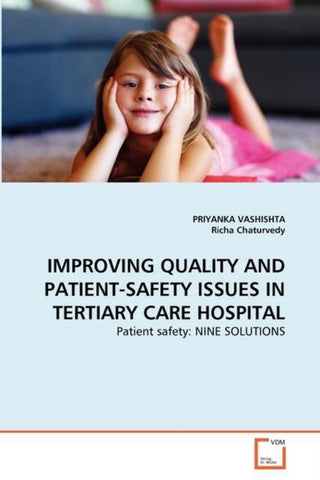 Improving Quality and Patient-Safety Issues in Tertiary Care Hospital, Priyanka Vashishta