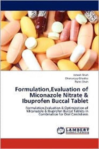 Formulation, Evaluation of Miconazole Nitrate & Ibuprofen Buccal Tablet, Jimesh Shah