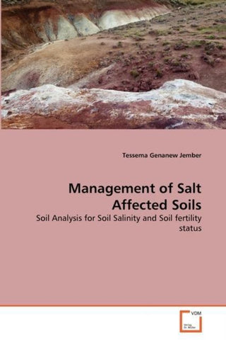 Management of Salt Affected Soils, Tessema Genanew Jember