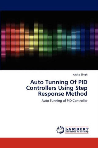 Auto Tunning of Pid Controllers Using Step Response Method, Kavita Singh