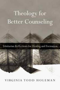 Theology for Better Counseling, Virginia Todd Holeman