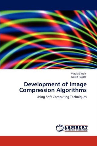 Development of Image Compression Algorithms, Vipula Singh